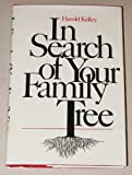 In Search of Your Family Tree, Harold Kelley, 031241160X