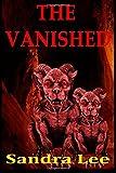 The Vanished, Sandra Lee, 1500302694