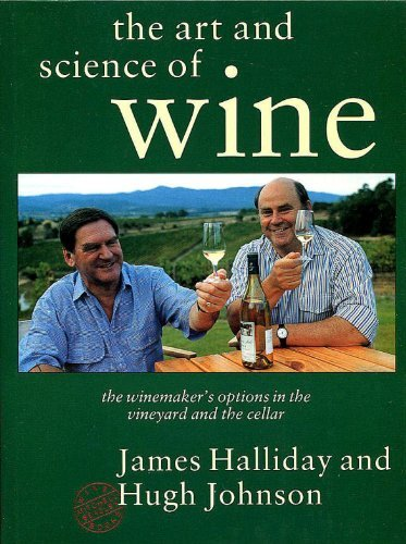 The Art and Science of Wine: The Winemaker's Options in the Vineyard and the Cellar by HUGH JOHNSON, JAMES HALLIDAY