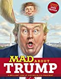 MAD About Trump: A Brilliant Look at Our Brainless President (MAD Magazine)