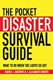 The Pocket Disaster Survival Guide, Harris J. Andrews and J. Alexander Bowers, 1602399921