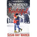 Oh, the Weather Outside Is Frightful (Extended edition!): a Montana Fire Christmas Novella