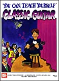 You Can Teach Yourself Classic Guitar, William Bay, 0786600152