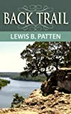 Back Trail, Louis B. Patten, 1602858918