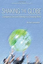 Shaking the Globe: Courageous Decision-Making in a Changing World