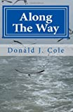 Along the Way, Donald J. Cole, 0967917360