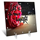 3dRose RinaPiro - Sex Quotes - Lets meet in our dreams tonight. Romantic red rose. - 6x6 Desk Clock (dc_261469_1)