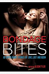 Bondage Bites: 69 Super-Short Stories of Love, Lust and BDSM Paperback