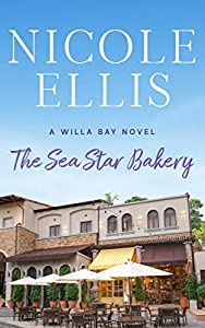 The Sea Star Bakery: A Willa Bay Novel
