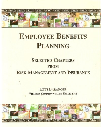 (WCS)Employee Benefits Planning Selected Chapters from Risk Management and Insurance for Virginia Commonwealth University Pdf
