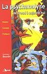 La psychanalyse de Freud à aujourd'hui : Histoire, concepts, pratique par Bourdin