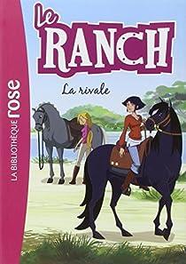 Le ranch, tome 2 : La rivale par Chatel