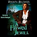 A Flawed Jewel: A Marsden Romance, Book 1 Audiobook by Dawn Brower Narrated by Beatrice Pendergast