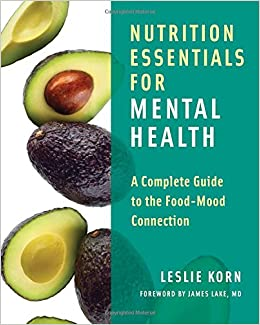 Book Nutrition Essentials for Mental Health: A Complete Guide to the Food-Mood Connection