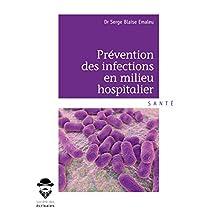 Prévention des infections en milieu hospitalier (French Edition)