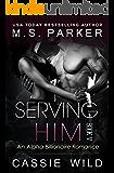 Serving HIM Vol. 5: Alpha Billionaire Romance