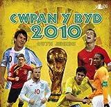 Cwpan y Byd 2010 (Welsh Edition)