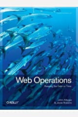 Web Operations: Keeping the Data on Time Paperback