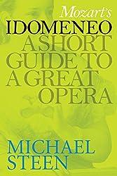 Mozart's Idomeneo: A Short Guide To A Great Opera