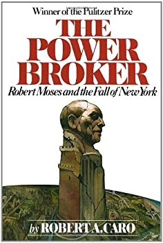 The Power Broker: Robert Moses and the Fall of New York 0394720245 Book Cover
