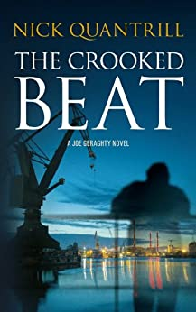 The Crooked Beat (Joe Geraghty Book 3) by [Quantrill, Nick]