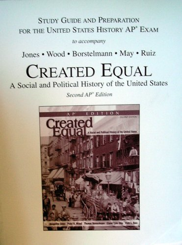 Study Guide and Preparation For The United States History AP Exam to accompany Created Equal A Social and Political Hist