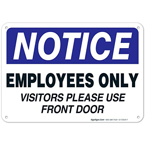 Employees Only Sign, Visitors Please Use Front Door Sign, 10x7 Rust Free Aluminum, Weather/Fade Resistant, Easy Mounting, Indoor/Outdoor Use, Made in USA by SIGO SIGNS