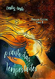 O Canto das Tempestades (Duologia Celestial Livro 2)