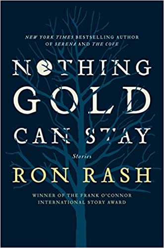 Nothing Gold Can Stay: Stories: Amazon.es: Rash, Ron: Libros ...