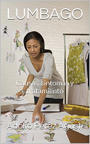 Descargar Libro Lumbago: Causas, Síntomas Y Tratamiento Adolfo Pérez Agustí