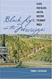 Black Life on the Mississippi, Thomas C. Buchanan, 0807858137