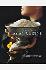Essentials of Asian Cuisine: Fundamentals and Favorite Recipes by Corinne Trang (2010-06-01)