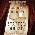 Starter House: A Novel | Sonja Condit