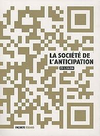 La société de l'anticipation par Éric Sadin