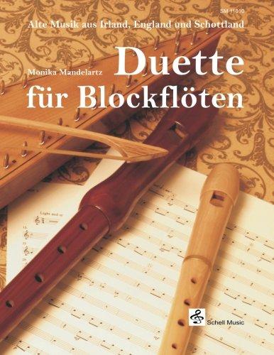Duette für Blockflöten/ Alte Musik aus Irland, England und Schottland