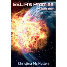 SELIA's Promise: A Short Story