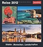 Reise Kulturkalender 2012: Städte, Menschen, Landschaften