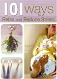 101 Ways to Relax and Reduce Your Stress