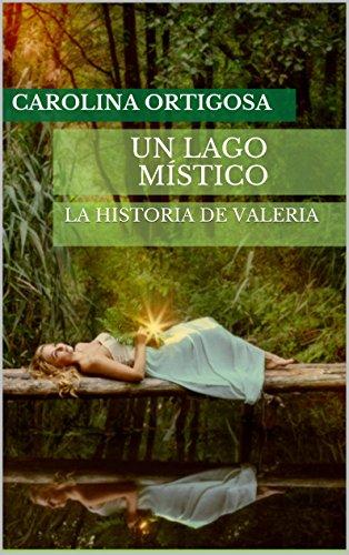 Un Lago Místico: La historia de Valeria (Las brujas de Valle Azul nº 1) (Spanish Edition)