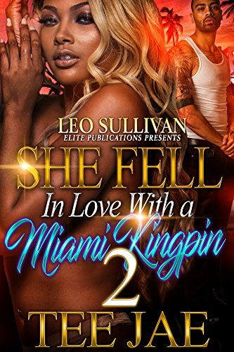 2 Kingpin - She Fell In Love With A Miami Kingpin 2 (Miami Kingpin Series)