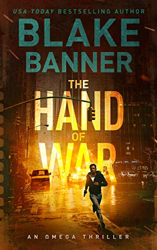 The Hand of War - An Omega Thriller (Omega Series Book 4) ()