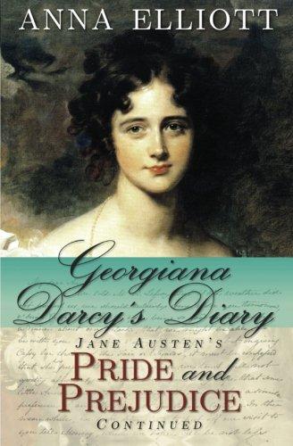 Download Georgiana Darcy's Diary: Jane Austen's Pride and Prejudice Continued (Volume 1) ebook