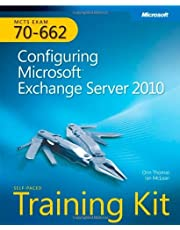 MCTS Self-Paced Training Kit (Exam 70-662): Configuring Microsoft® Exchange Server 2010: Configuring Microsoft Exchange Server 2010