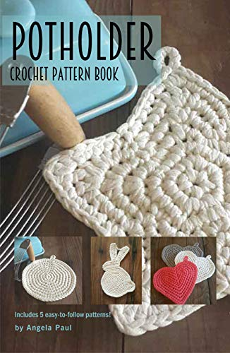 Potholder Crochet Pattern Book by [Paul, Angela]