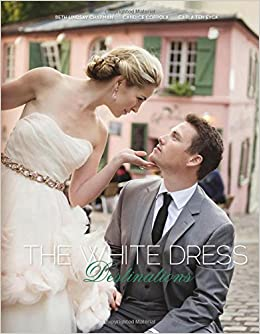 457726a851 The White Dress Destinations: The Definitive Guide to Planning the ...