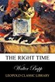 img - for The Right Time book / textbook / text book