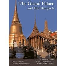 The Grand Palace: and Old Bangkok