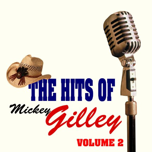 The Hits Of Mickey Gilley Volume 2 ()