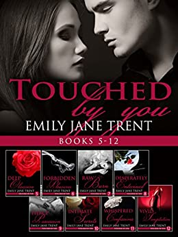 Touched By You: Books 5-12 by [Trent, Emily Jane]