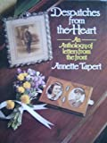 Despatches from the Heart, Annette Tapert, 0241113555